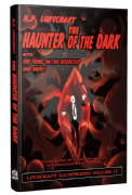 Lovecraft Illustrated Vol 11  The Haunter of the Dark [hardcover] by H. P. Lovecraft